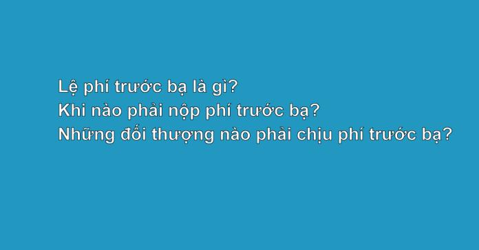 le-phi-truoc-ba